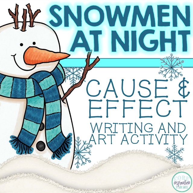 Snowmen At Night Cause and Effect Writing and Art Activity available on Teachers Pay Teachers